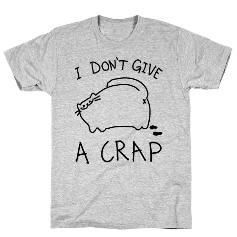 I Don't Give A Crap Mens T-Shirt