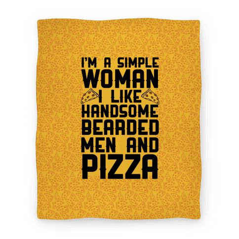 I'm A Simple Woman I LIke Handsome Bearded Men And Pizza Blanket