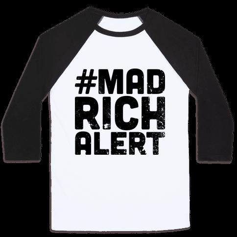 Mad Rich Alert Baseball Tee