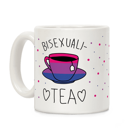 Bisexuali-TEA Coffee Mug
