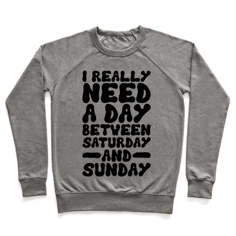 A Day Between Saturday And Sunday Pullover
