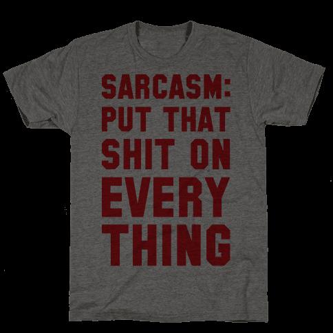 Sarcasm: Put That Shit On Everything