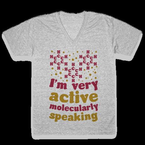 I'm Very Active, Molecularly Speaking V-Neck Tee Shirt