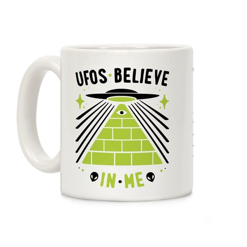 UFOS Believe In Me Coffee Mug