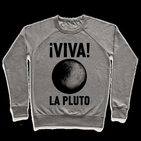 Viva La Pluto Pullover