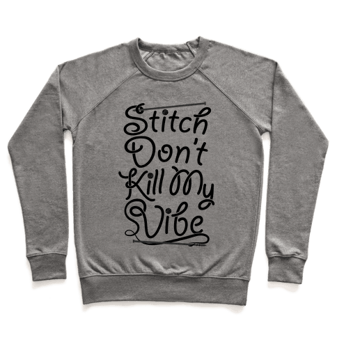 Stitch Don't Kill My Vibe Pullover