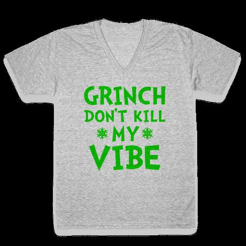 Grinch Don't Kill My Vibe V-Neck Tee Shirt