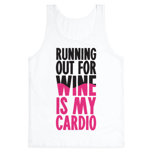 Running Out For Wine Is My Cardio Tank Top