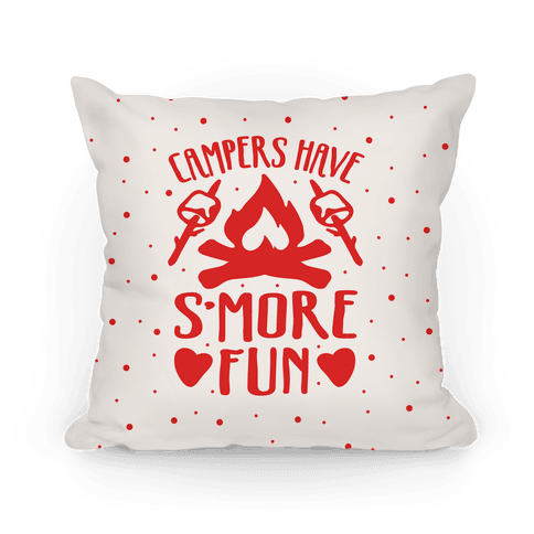 Campers Have S'more Fun Pillow