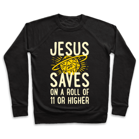 Jesus Saves on a Roll of 11 or Higher Pullover