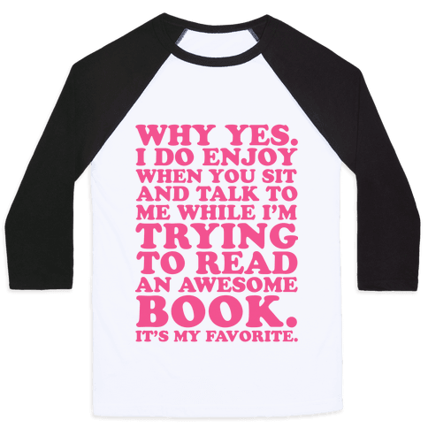 I'm Trying to Read an Awesome Book - Sarcastic Book Lover Baseball Tee