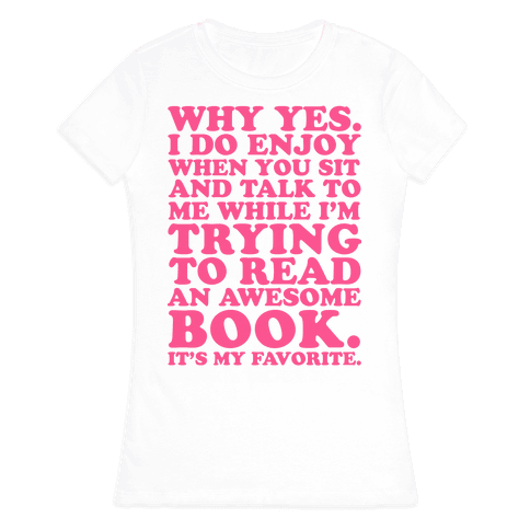 I'm Trying to Read an Awesome Book - Sarcastic Book Lover Womens T-Shirt