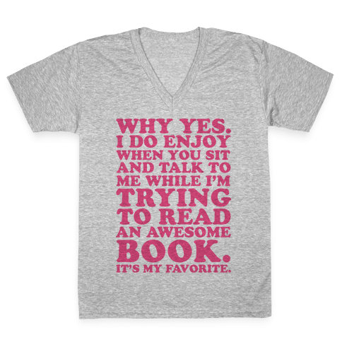 I'm Trying to Read an Awesome Book - Sarcastic Book Lover V-Neck Tee Shirt