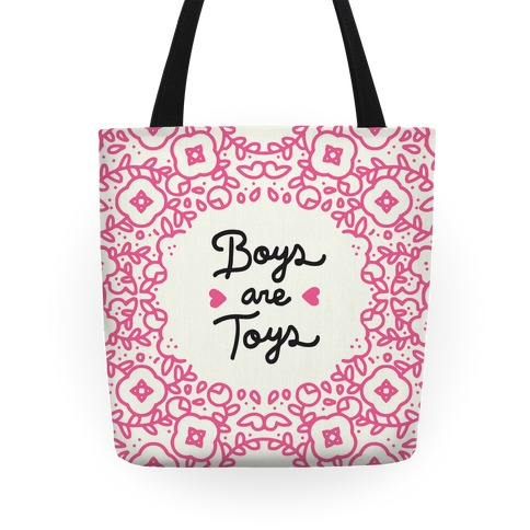 Boys Are Toys Tote Tote