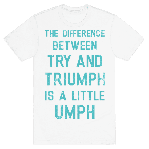 Try and Triumph Mens T-Shirt