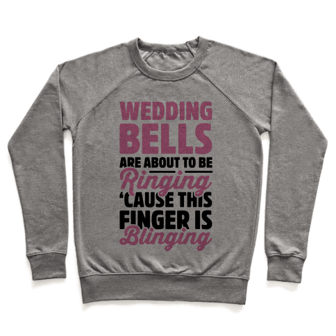 Wedding Bells Are About To Be Ringing Pullover