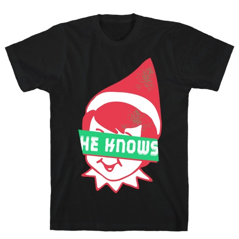 He Knows Elf T-Shirt