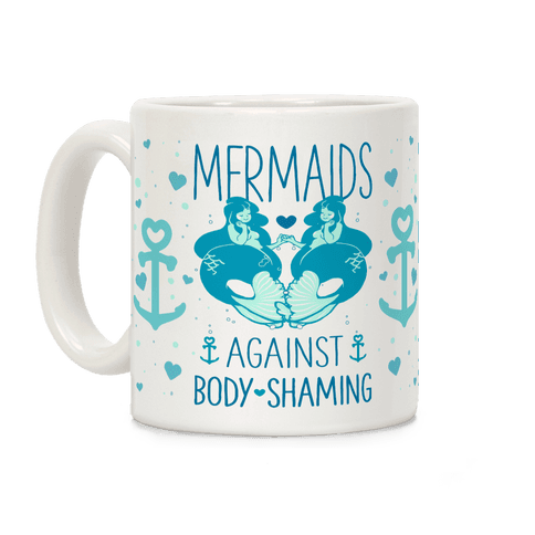 Mermaids Against Body Shaming Coffee Mug