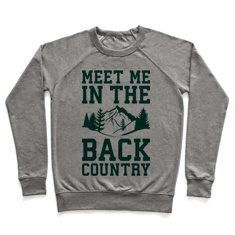 Meet Me In The Backcountry Pullover