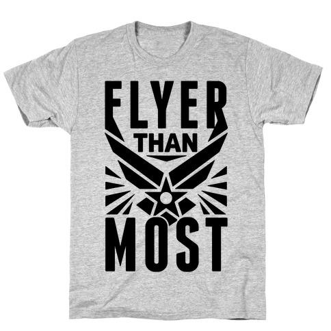 Flyer Than Most Mens T-Shirt