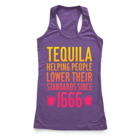 Tequila, Lowering Standards Racerback Tank Top