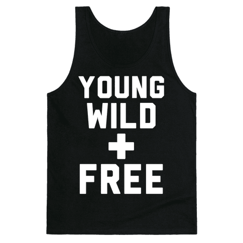 Young Wild and Free Tank Top