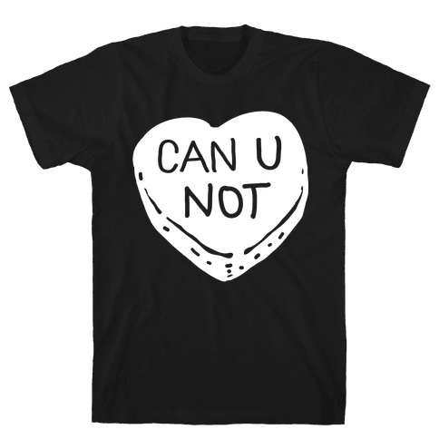 Can U Not Candy Heart Mens T-Shirt