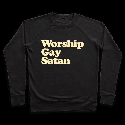 Worship Gay Satan Pullover