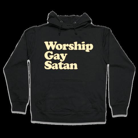 Worship Gay Satan Hooded Sweatshirt