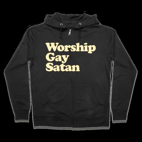 Worship Gay Satan Zip Hoodie