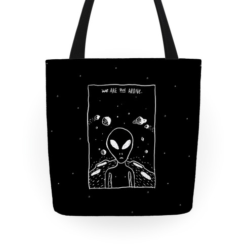 We Are Not Alone Tote