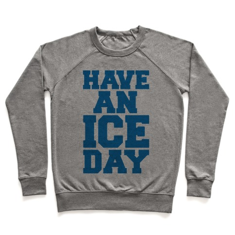 Have An Ice Day Pullover