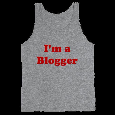 I'm a Blogger Tank Top