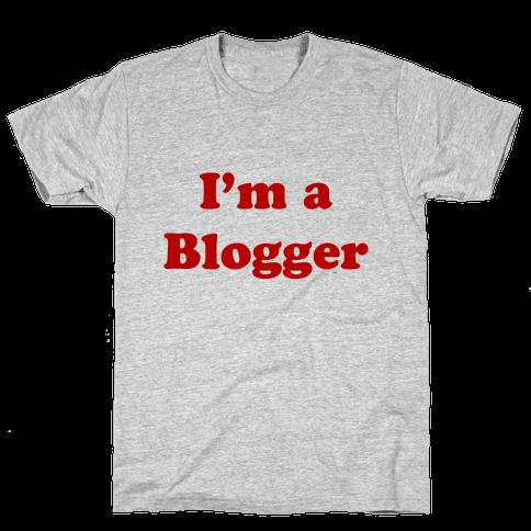 I'm a Blogger Mens T-Shirt
