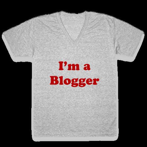 I'm a Blogger V-Neck Tee Shirt
