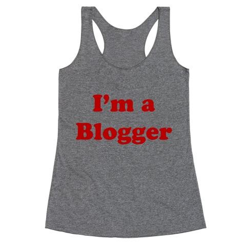 I'm a Blogger Racerback Tank Top