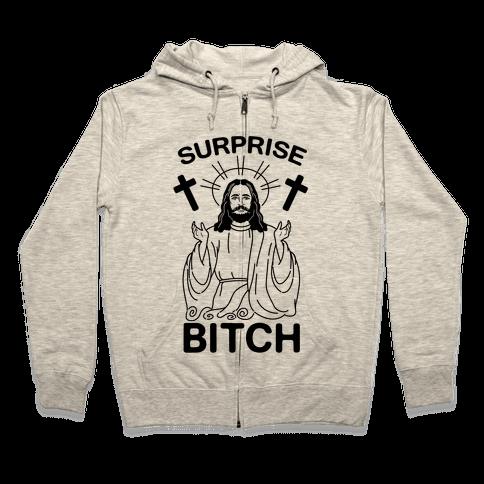 Surprise Bitch Jesus Zip Hoodie