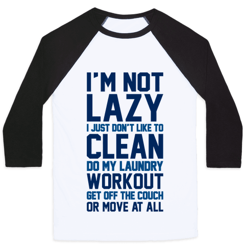 I'm Not Lazy Baseball Tee