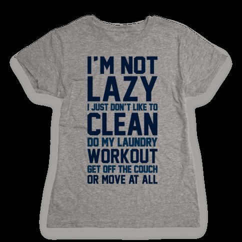 I'm Not Lazy Womens T-Shirt