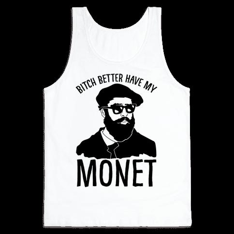 Bitch Better Have My Monet Tank Top
