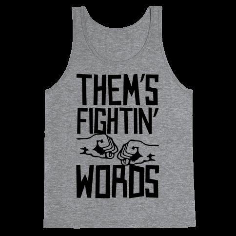 Them's Fightin' Words Tank Top