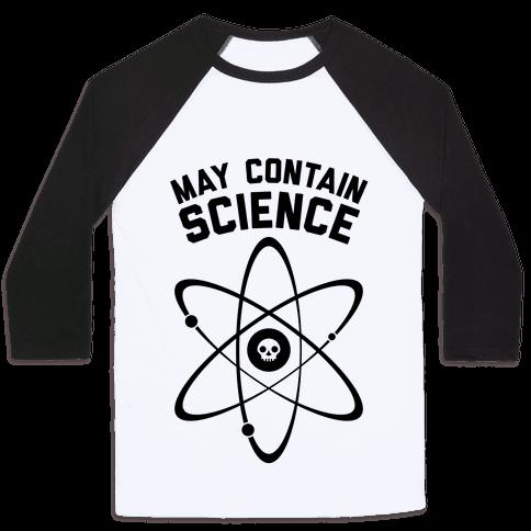 May Contain Science Baseball Tee