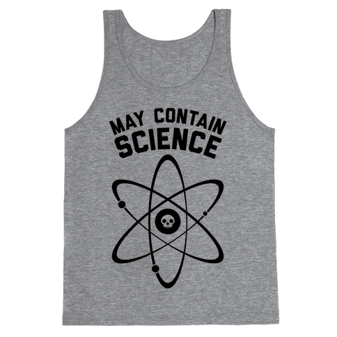 May Contain Science Tank Top