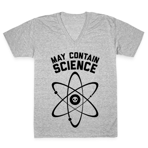 May Contain Science V-Neck Tee Shirt