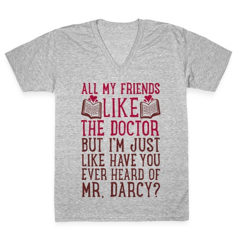Have You Ever Heard of Mr. Darcy? V-Neck Tee Shirt