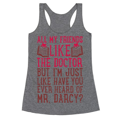 Have You Ever Heard of Mr. Darcy? Racerback Tank Top