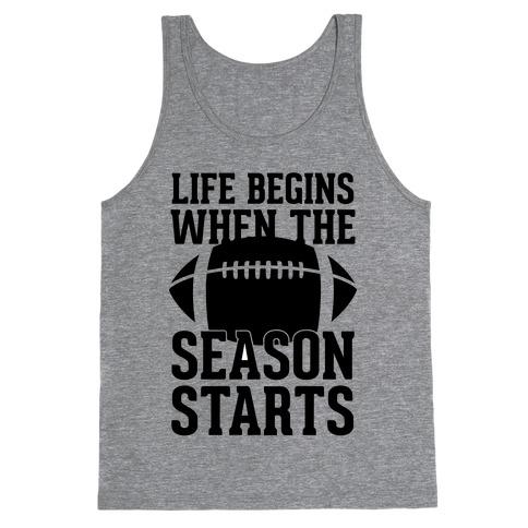 Life Begins When The Season Starts (Football) Tank Top