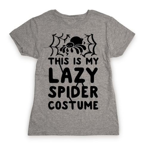 This is My Lazy Spider Costume Womens T-Shirt