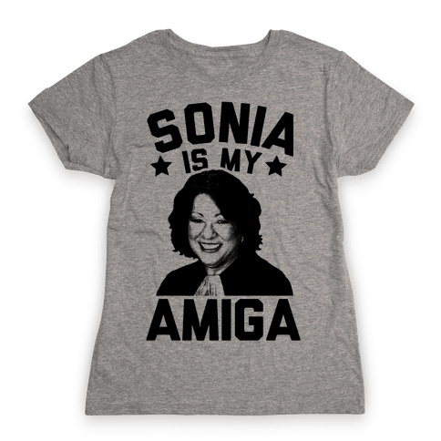 Sonia is My Amiga Womens T-Shirt