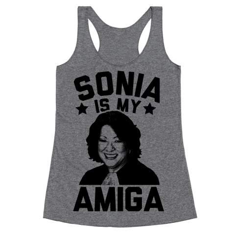 Sonia is My Amiga Racerback Tank Top